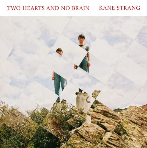 Kane Strang - Two Hearts And No Brain