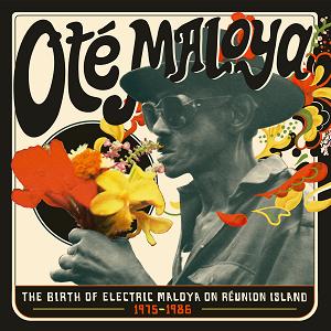 Ote Maloya - The Birth Of Electric Maloya In La Reunion 1975-1986