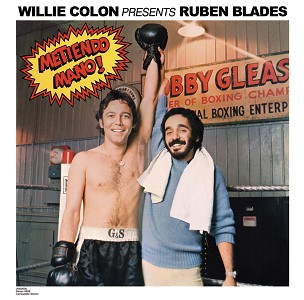 Willie Colon & Ruban Blades -Metiendo Mano!
